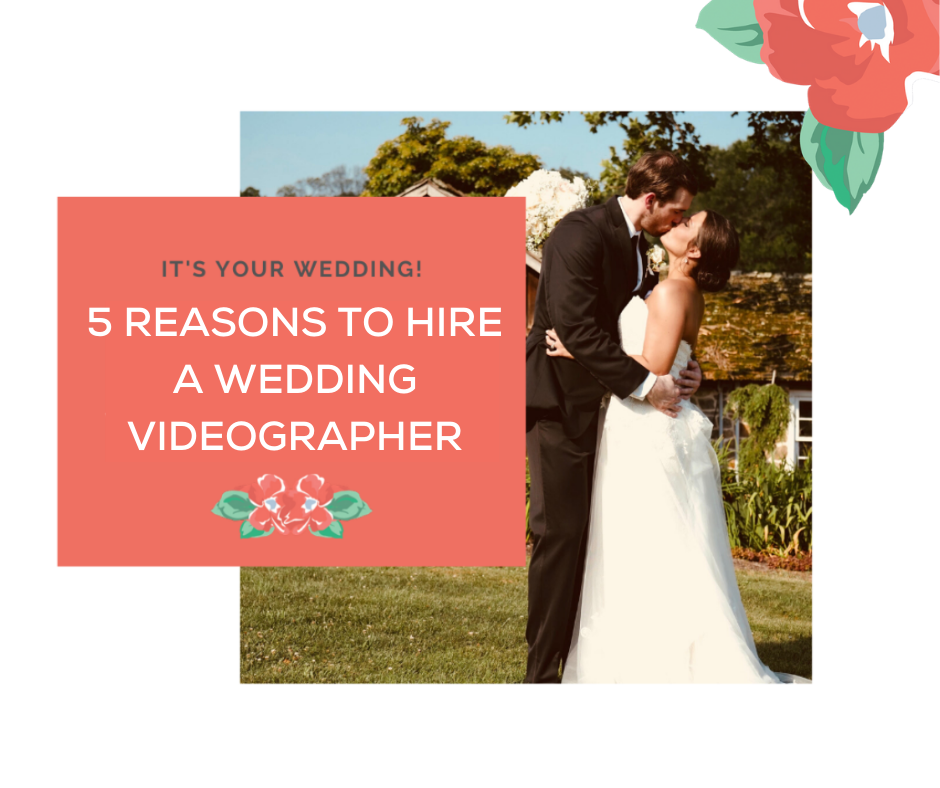 REASONS TO HIRE A WEDDING VIDEOGRAPHER